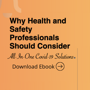 Why Health and Safety Professionals Should Consider All-In-One Covid-19 Solutions